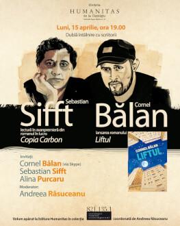 Lansarea romanului Liftul de Cornel Bălan și lectură în avanpremieră Sebastian Sifft Dublă întâlnire cu scriitori contemporani