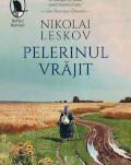 """""""Pelerinul vrăjit"""" de Nikolai Leskov – aventurile neobișnuite ale unui călugăr din secolul al-XIX-lea Lansare de carte"""