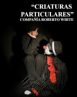"""Creaturas particulares (spectacol nonverbal) Festivalul internațional de teatru pentru copii """"Arlechino - Caravana Poveștilor"""""""