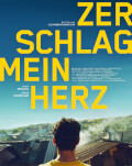 Zerschlag mein Herz / Îmi rupi inima / Crush my Heart Festivalul Filmului European