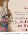 """Lansare de carte: """"Martori ai fericirii. Șapte vieți de sfinți români"""" de Francisca Băltăceanu și Monica Broșteanu marți, 28 mai, ora 19.00, la Librăria Humanitas de la Cișmigiu"""