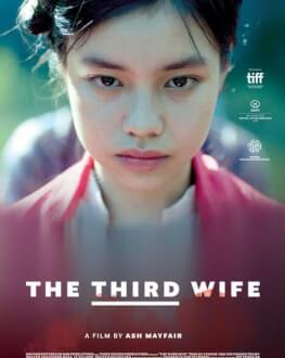 A treia nevastă / The Third Wife RETROSPECTIVA TIFF