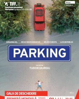 Gala de deschidere TIFF.18 Premiera mondială a filmului Parking, in prezenta echipei