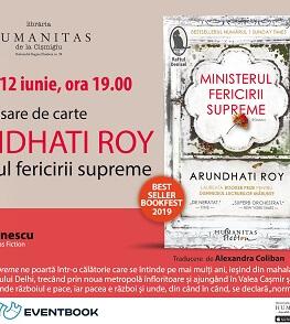 """Lansarea romanului """"Ministerul fericirii supreme"""" de Arundhati Roy, un mozaic al Indiei contemporane Miercuri, 12 iunie, ora 19.00 la Librăria Humanitas de la Cișmigiu"""
