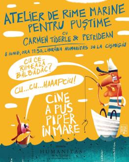 Atelier de rime marine pentru puștime cu Carmen Tiderle & Petridean Lansare de carte - Cine a pus piper în mare de Carmen Tiderle, ilustrații de Petridean