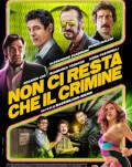 Non ci resta che il crimine / Mai avem nevoie și de crime / All you need is Crime Festivalul Filmului European