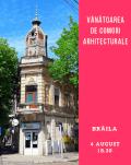 Vânătoare de comori arhitecturale în Brăila