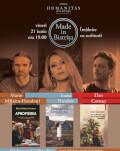 Made in Bistrița - Întâlnire cu scriitorii Ioana Nicolaie, Dan Coman și Marin Mălaicu-Hondrari Lectură publică - vineri, 21 iunie, ora 19.00