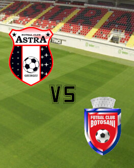 Astra Giurgiu - FC Botosani ETAPA 1