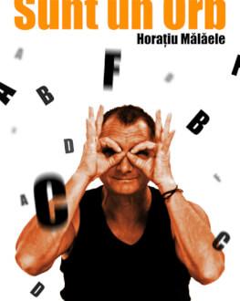 Sibiu: Sunt un orb Horațiu Mălăele