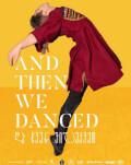 AND THEN WE DANCED FILMUL DE DESCHIDERE BIDFF 2019