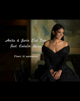 Concert Anita & Sorin Zlat Trio feat. Catalin Milea