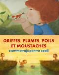 Griffes, plumes, poils et moustaches / Gheruţe, blăniţe, mustăţi