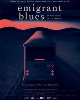 Emigrant Blues: un road movie în 2 ½ capitole