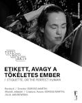 ETIKETT, AVAGY A TÖKÉLETES EMBER / ETIQUETTE, OR THE PERFECT HUMAN - természetfilm egy beszélő szobában - / – documentary on nature in a speaking room -