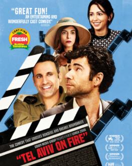 TEL AVIV ON FIRE / TEL AVIV AL HA'ESH FESTIVALUL DE FILM ISRAELIAN – DESCHIDERE