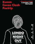 Londo Night Out in Control w/ Kumm, Coven Clash & Poetrip