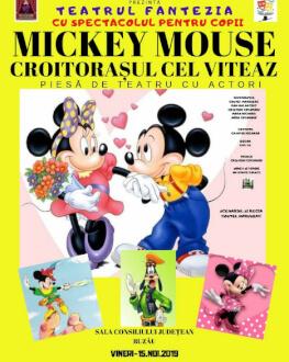 Mickey Mouse - Croitorașul cel Viteaz la Buzau Piesă de teatru cu actori