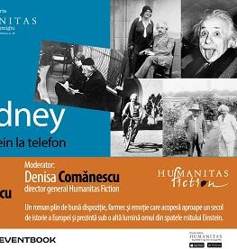 """Povestea omului din spatele mitului celui mai cunoscut fizician al secolului trecut Lansarea romanului """"Alo? Albert Einstein la telefon"""" de R.J. Gadney"""