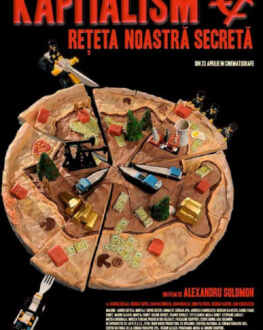 Kapitalism - Rețeta noastră secretă Un secol de cinema românesc la București