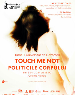 Dezbaterile TOUCH ME NOT - POLITICILE CORPULUI la Iasi