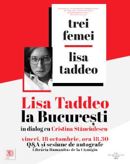 Întâlnire cu Lisa Taddeo, autoarea celei mai importante și mai dezbătute cărți ale anului: Trei femei