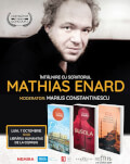 Mathias Enard (Premiul Goncourt) la București Luni, 7 octombrie, 19.00, la Librăria Humanitas de la Cișmigiu
