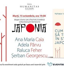 Întâlnire cu Ana-Maria Caia, Adela Pârvu, Raluca Feher și Șerban Georgescu despre fascinata cultură japoneză Cum să trăiești în stil japonez de Yutaka Yazawa și Adio, lucruri! Noul minimalism japonez de Fumio Sasaki – marți, 15 oct., ora