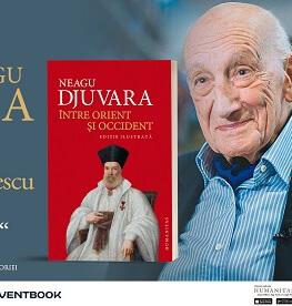 Georgeta Filitti în dialog cu Cristian Diaconescu despre actualitatea temelor lui Neagu Djuvara:România între Orient și Occident sâmbătă, 19 octombrie, ora 17, la Librăria Humanitas de la Cișmigiu