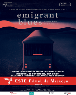 EMIGRANT BLUES: UN ROAD MOVIE ÎN 2 ½ CAPITOLE Filmul de Miercuri