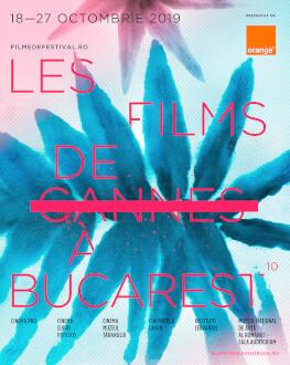 GALA DE ÎNCHIDERE urmată de proiecția filmului FRANKIE LES FILMS DE CANNES À BUCAREST 10 - OFFICIAL SELECTION, CANNES 2019
