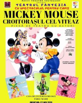 Mickey Mouse - Croitorașul cel Viteaz la Târgu Neamț Piesă de teatru cu actori