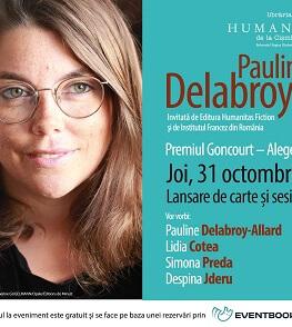 """Pauline Delabroy-Allard, câștigătoarea Premiului Goncourt – Alegerea României 2018, la Bucureşti. Lansarea romanului """"Povestea a Lansare de carte și sesiune de autografe"""
