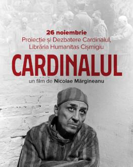 """Proiecție și dezbatere """"Cardinalul"""", film în regia lui Nicolaie Mărgineanu Închisorile comuniste, experiența episcopului Iuliu Hossu"""