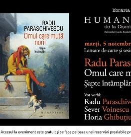 """Radu Paraschivescu în dialog cu Sever Voinescu și Horia Ghibuțiu, despre """"Omul care mută norii"""", cea mai recentă carte a sa marți, 5 noiembrie, ora 19.00, la Librăria Humanitas de la Cișmigiu"""