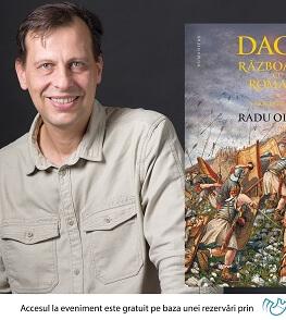"""Lansare Radu Oltean -  """"Dacia. Războaiele cu romanii. Sarmizegetusa"""""""