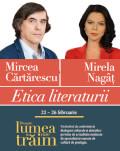 Etica literaturii Conferință susținută de Mircea Cărtărescu, urmată de un dialog cu Mirela Nagâț.