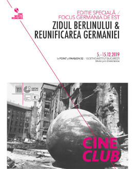 Germania, Terminus Est (Deutschland - Endstation Ost) Cineclub One World Romania - ediție specială Zidul Berlinului și reunificarea Germaniei