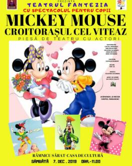 Mickey Mouse - Croitorașul cel Viteaz la Râmnicu Sărat Piesă de teatru cu actori