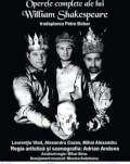 Operele complete ale lui William Shakespeare New Wave Theater Festival Ediția I