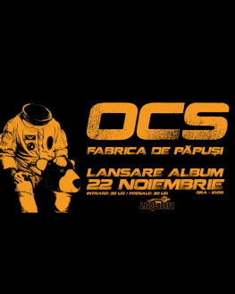 OCS / Fabrica De Păpuși - Lansare Album