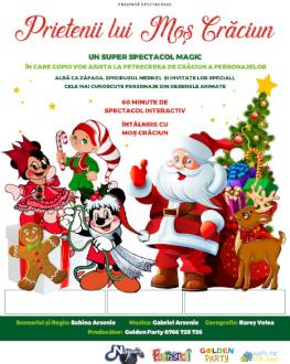 Prietenii lui  Moș Crăciun Spectacol muzical de Crăciun pentru copii cu mascote și personaje. (spectacol in limba romana)