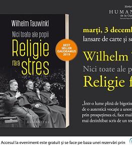 """""""Nici toate ale popii. Religie fără stres"""" de Wilhelm Tauwinkl, bestseller Humanitas la Gaudeamus 2019 - dezbatere marți, 3 decembrie, ora 19.00, Librăria Humanitas de la Cișmigiu"""
