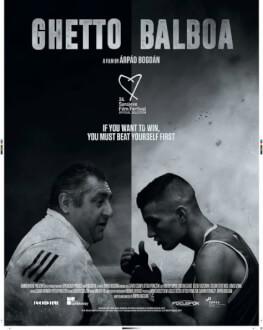 Ghetto Balboa  / Gettó Balboa Săptămâna Filmului Maghiar
