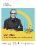 THE VAST&THE CURIOUS: Dan Șucu, Mobexpert Simplitatea e cea mai bună strategie