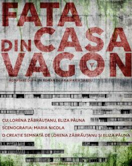 FATA DIN CASA VAGON după un roman de Ana Maria Sandu