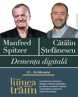 Demența digitală Conferință susținută de prof.dr. Manfred Spitzer, urmată de un dialog cu Cătălin Ștefănescu