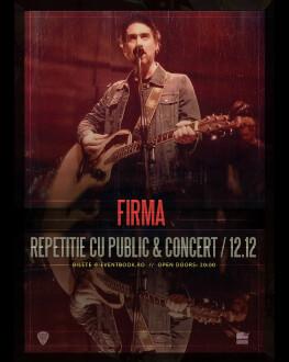 FiRMA - repetiție cu public & concert