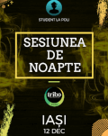 Sesiunea de noapte ▼ Iași