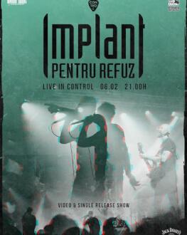 Implant Pentru Refuz - Video & Single Release Show